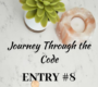 Journey Through the Code, Entry #8
