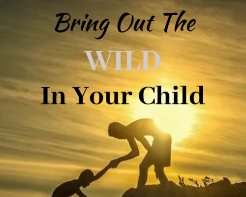 Bring Out the Wild in Your Child