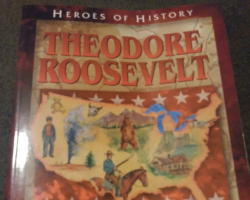 "Heroes of History; ""Theodore Roosevelt"""
